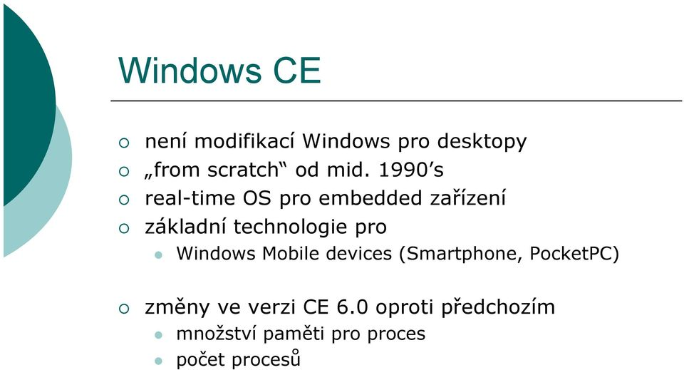 technologie pro Windows Mobile devices (Smartphone, PocketPC)