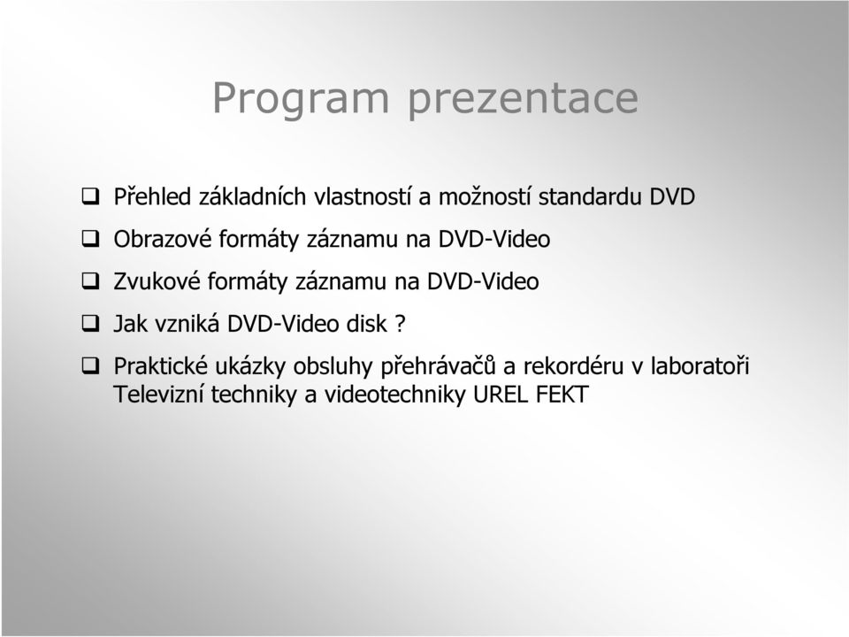 DVD-Video Jak vzniká DVD-Video disk?