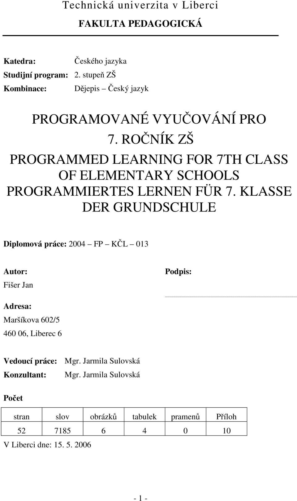 ROČNÍK ZŠ PROGRAMMED LEARNING FOR 7TH CLASS OF ELEMENTARY SCHOOLS PROGRAMMIERTES LERNEN FÜR 7.