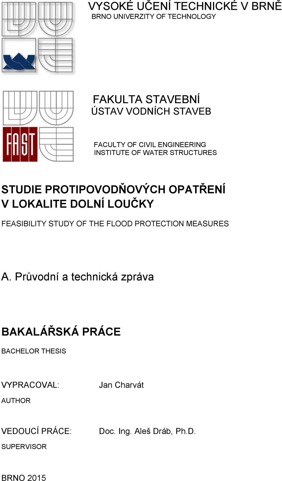 LOUČKY FEASIBILITY STUDY OF THE FLOOD PROTECTION MEASURES A.