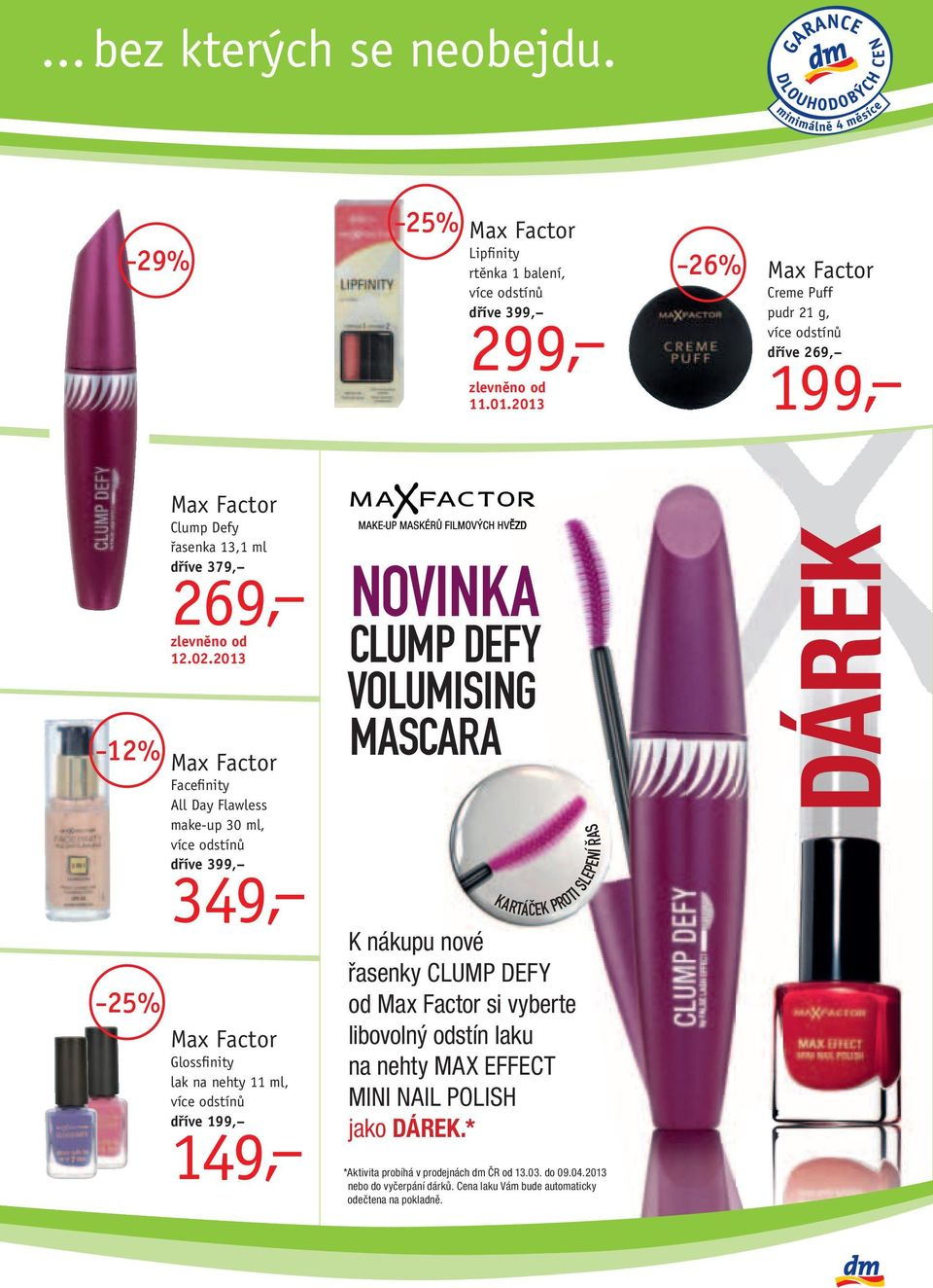 2013 Max Factor Facefinity All Day Flawless make-up 30 ml, dříve 399, 349, Max Factor Glossfinity lak na nehty 11 ml, dříve 199, 149, NOVINKA CLUMP DEFY VOLUMISING MASCARA K