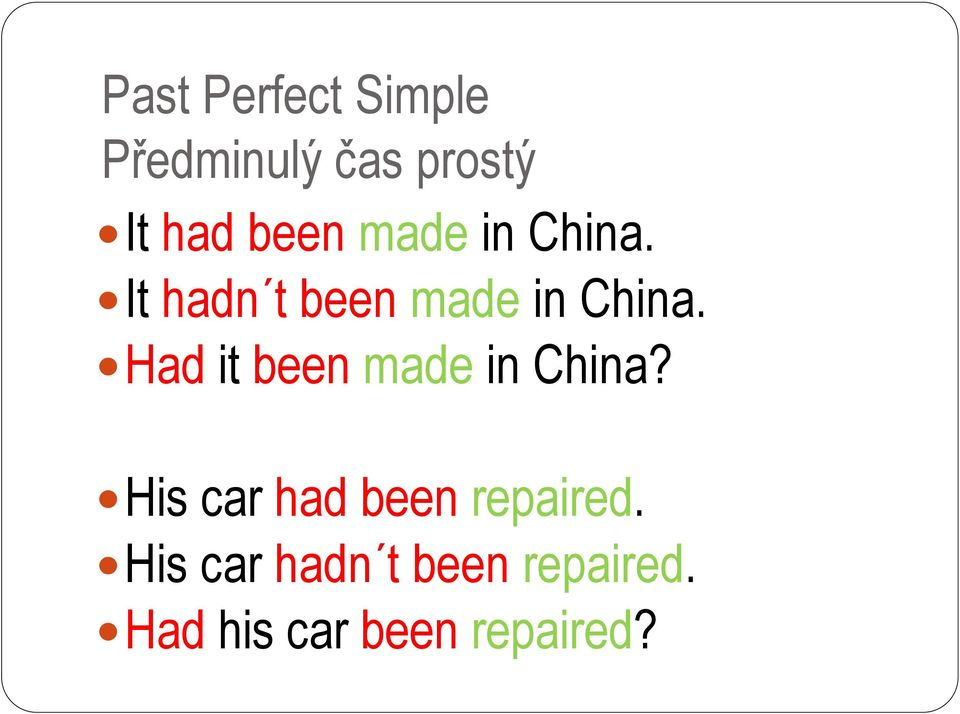 Had it been made in China? His car had been repaired.