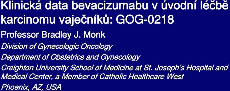 Monk Division of Gynecologic Oncology Department of Obstetrics and Gynecology