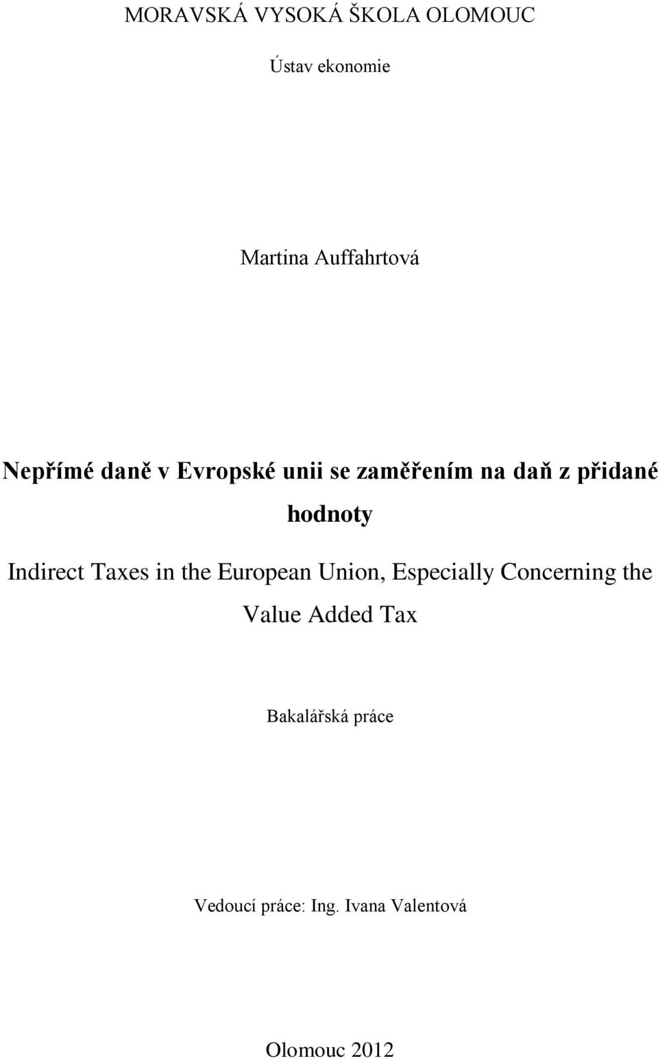 Indirect Taxes in the European Union, Especially Concerning the Value