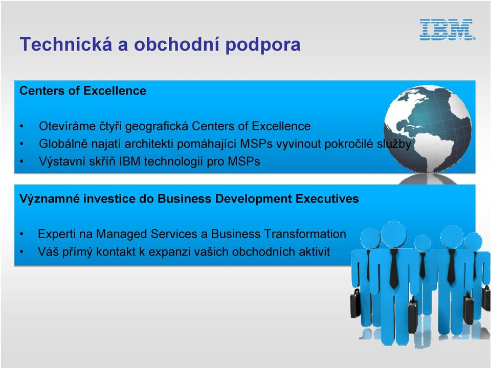 skříň IBM technologií pro MSPs Významné investice do Business Development Executives Experti