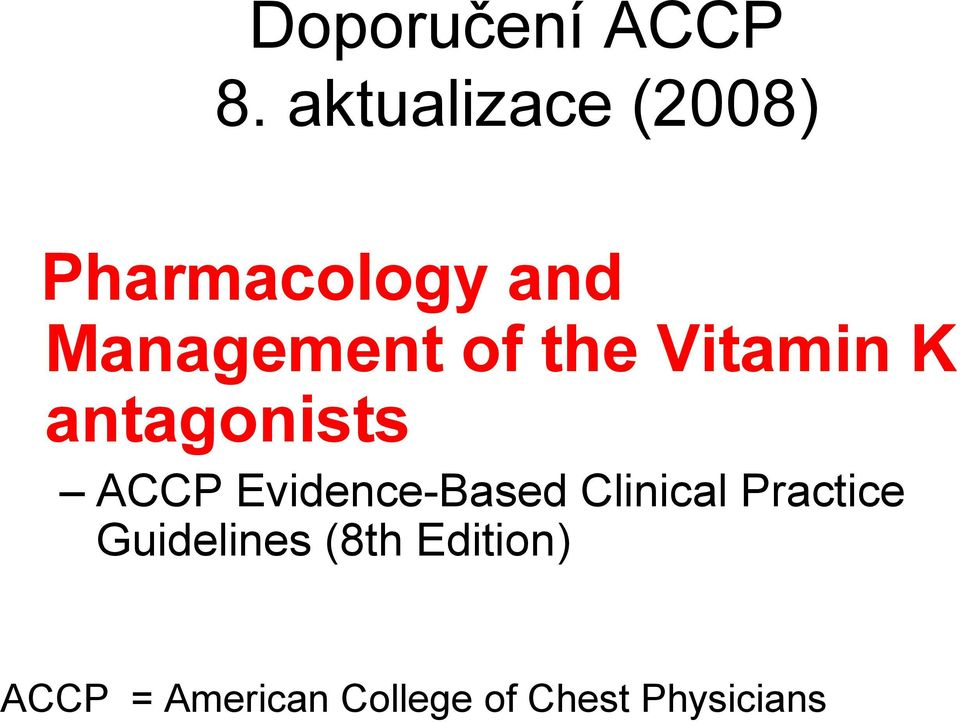 the Vitamin K antagonists ACCP Evidence-Based