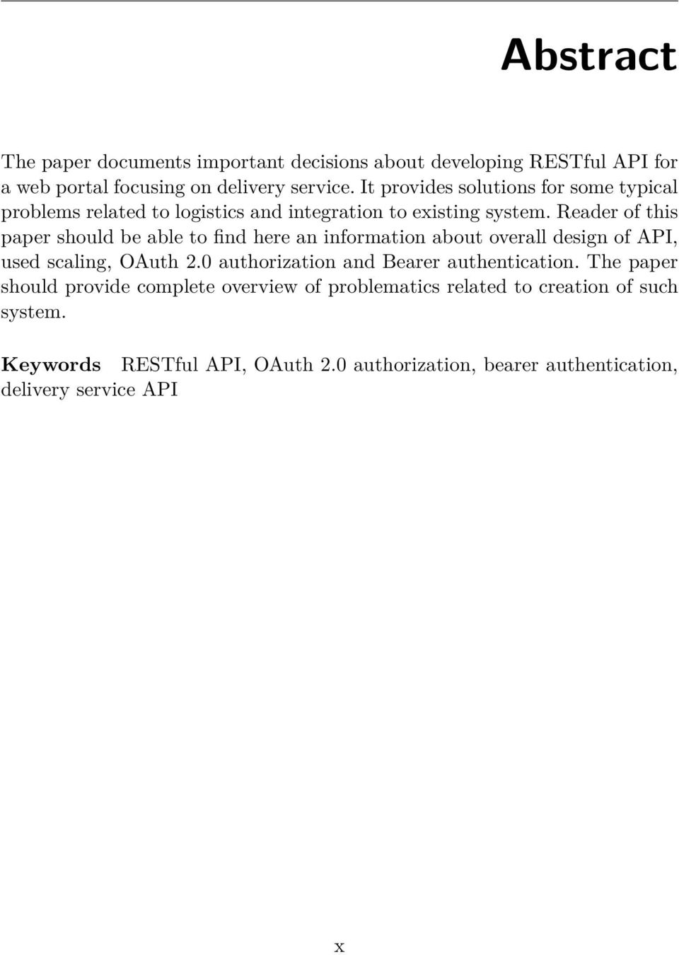 Reader of this paper should be able to find here an information about overall design of API, used scaling, OAuth 2.