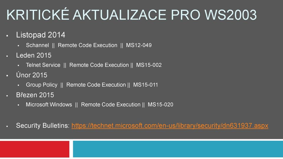 Remote Code Execution MS15-011 Březen 2015 Microsoft Windows Remote Code Execution