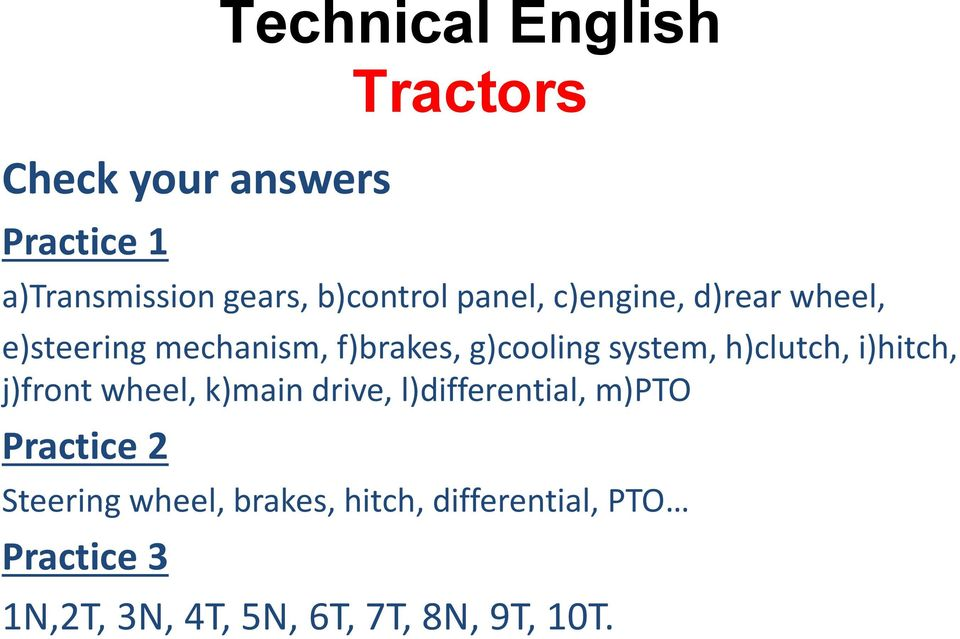 h)clutch, i)hitch, j)front wheel, k)main drive, l)differential, m)pto Practice 2