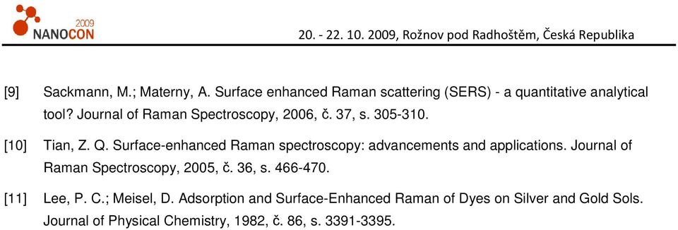 Surface-enhanced Raman spectroscopy: advancements and applications. Journal of Raman Spectroscopy, 2005, č. 36, s.