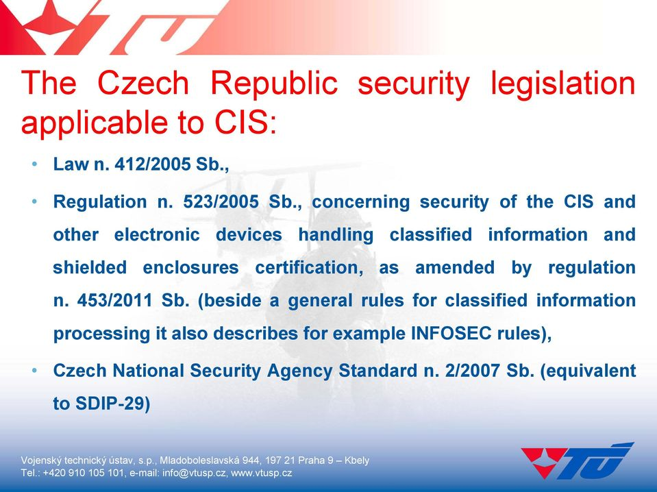 enclosures certification, as amended by regulation n. 453/2011 Sb.