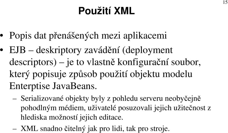 Enterptise JavaBeans.