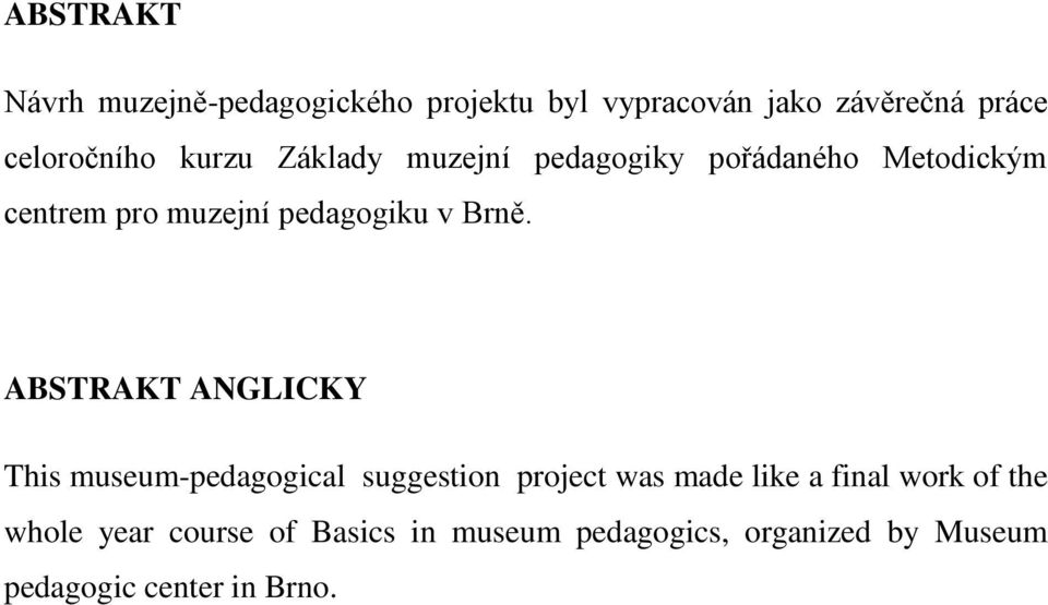 ABSTRAKT ANGLICKY This museum-pedagogical suggestion project was made like a final work of the