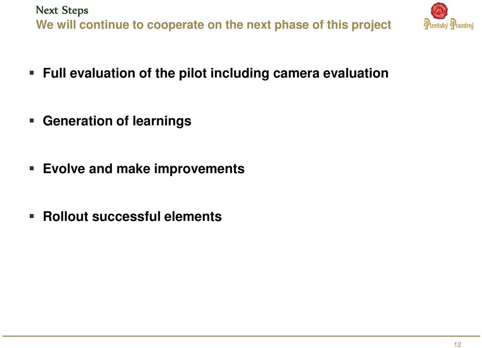 including camera evaluation Generation of learnings