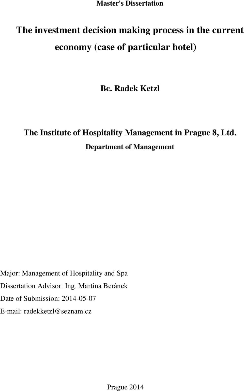 Radek Ketzl The Institute of Hospitality Management in Prague 8, Ltd.