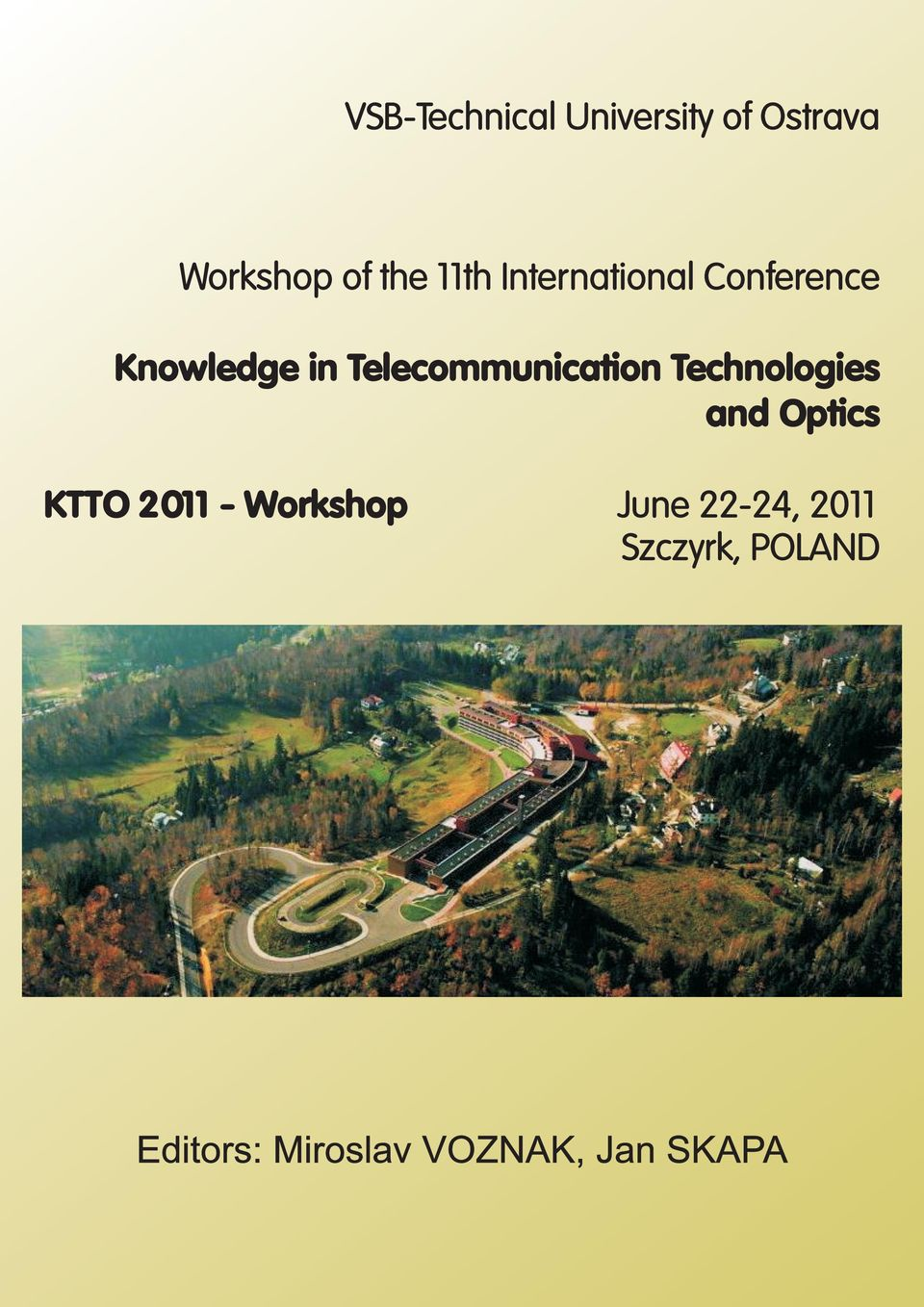 Technologies and Optics KTTO 2011 - Workshop June 22-24,