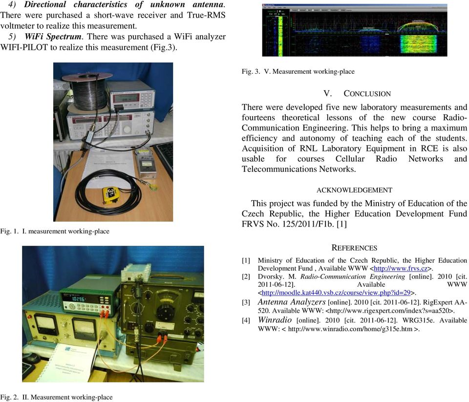 CONCLUSION There were developed five new laboratory measurements and fourteens theoretical lessons of the new course Radio- Communication Engineering.