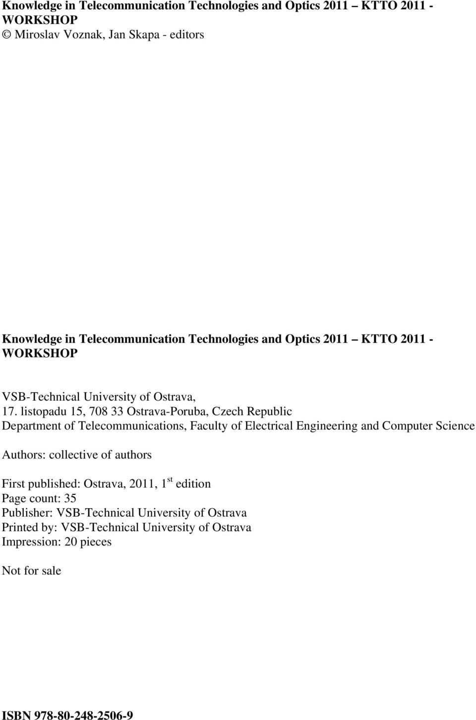 listopadu 15, 708 33 Ostrava-Poruba, Czech Republic Department of Telecommunications, Faculty of Electrical Engineering and Computer Science Authors: