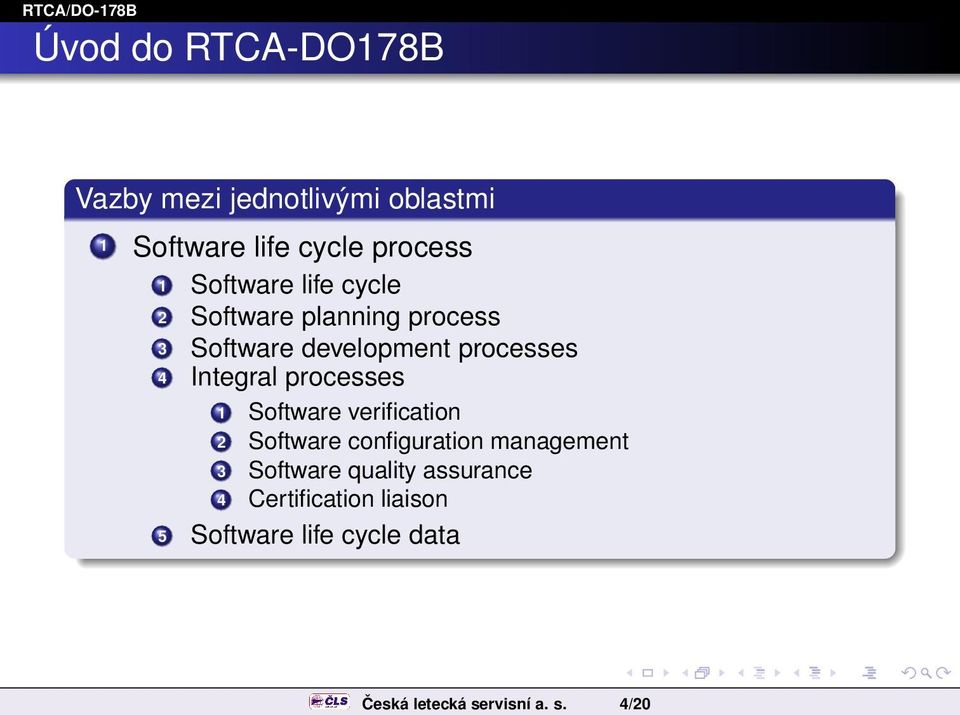 Integral processes 1 Software verification 2 Software configuration management 3 Software