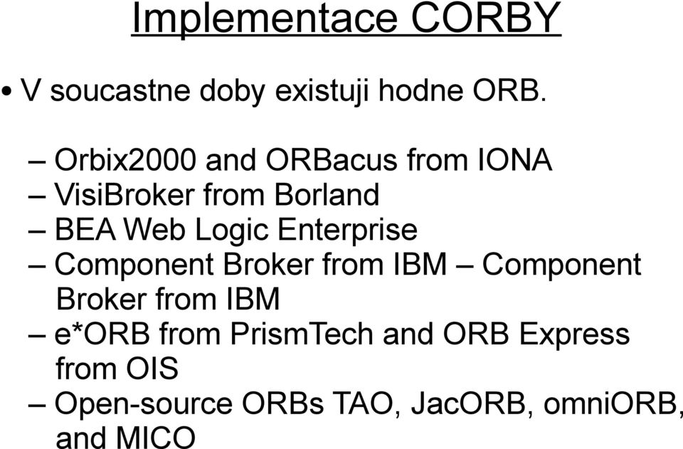 Enterprise Component Broker from IBM Component Broker from IBM e*orb