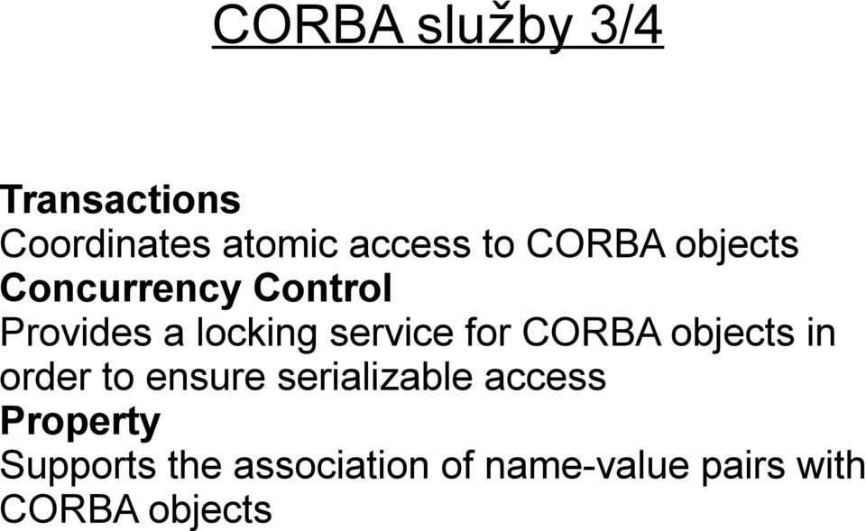 for CORBA objects in order to ensure serializable access
