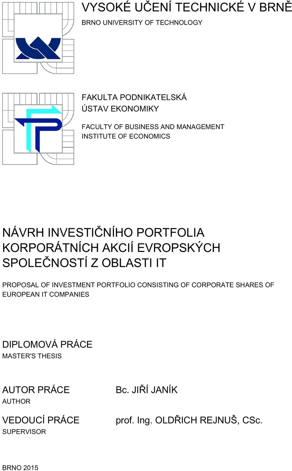 SPOLEČNOSTÍ Z OBLASTI IT PROPOSAL OF INVESTMENT PORTFOLIO CONSISTING OF CORPORATE SHARES OF EUROPEAN IT COMPANIES