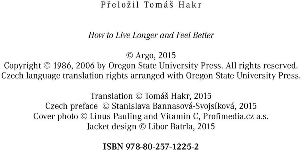 Czech language translation rights arranged with Oregon State University Press.