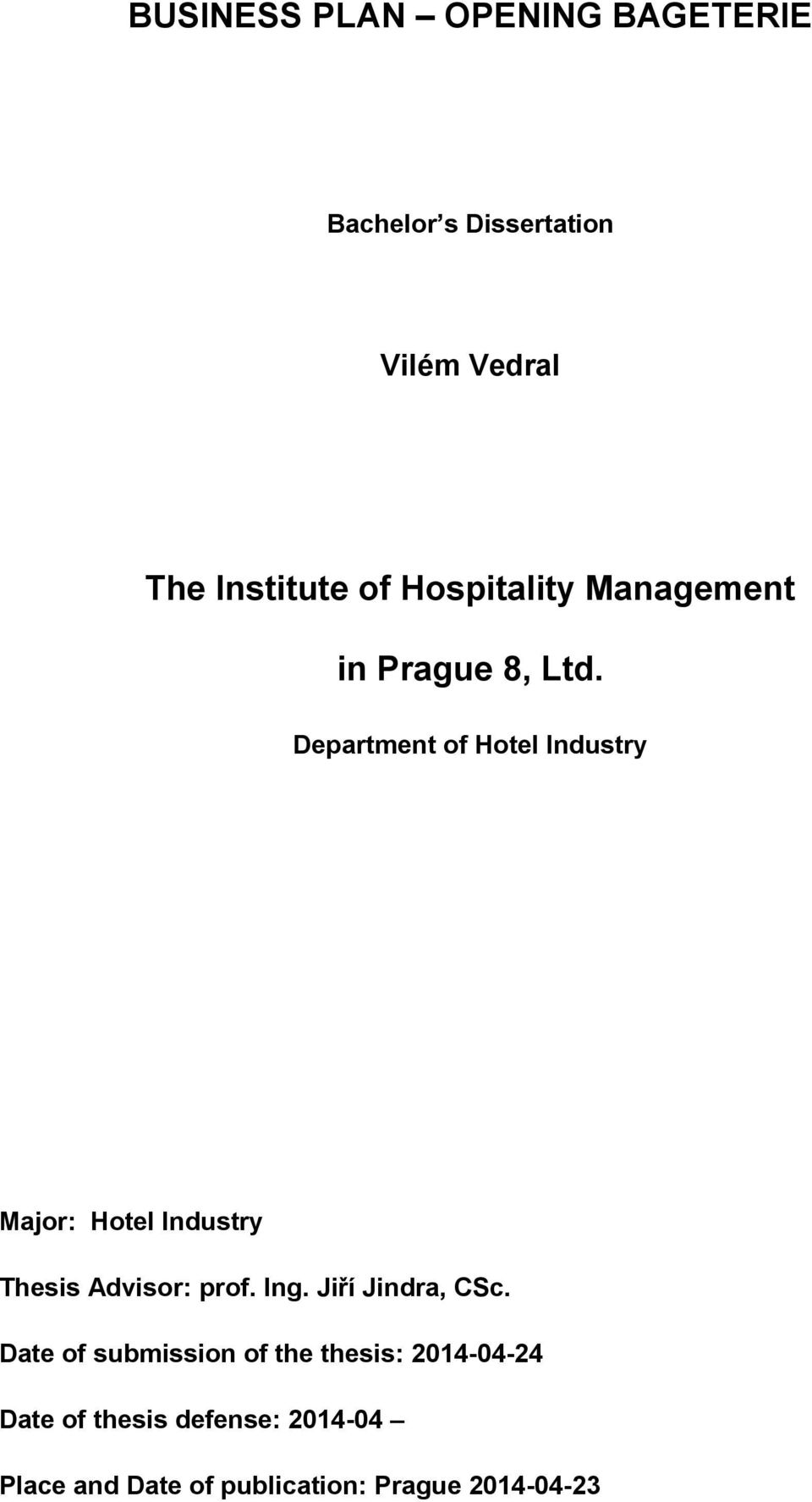 Department of Hotel Industry Major: Hotel Industry Thesis Advisor: prof. Ing.