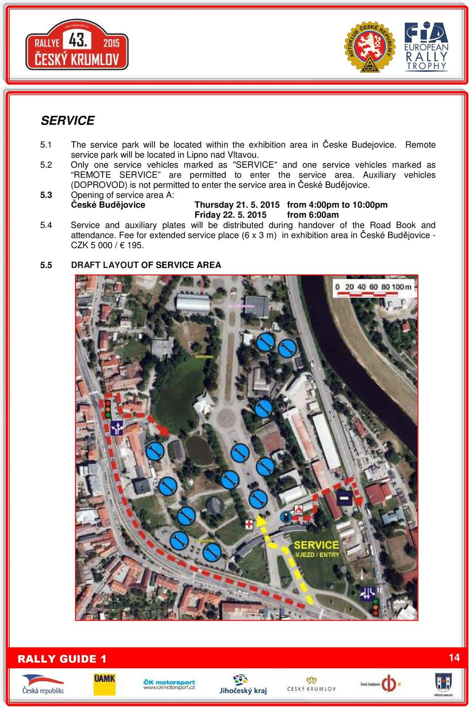 5. 2015 from 6:00am 5.4 Service and auxiliary plates will be distributed during handover of the Road Book and attendance.