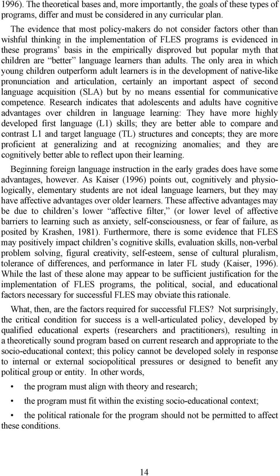 popular myth that children are better language learners than adults.