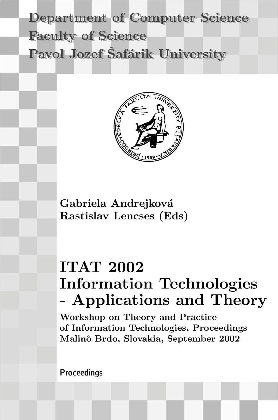 Technologies - Applications and Theory Workshop on Theory and Practice of