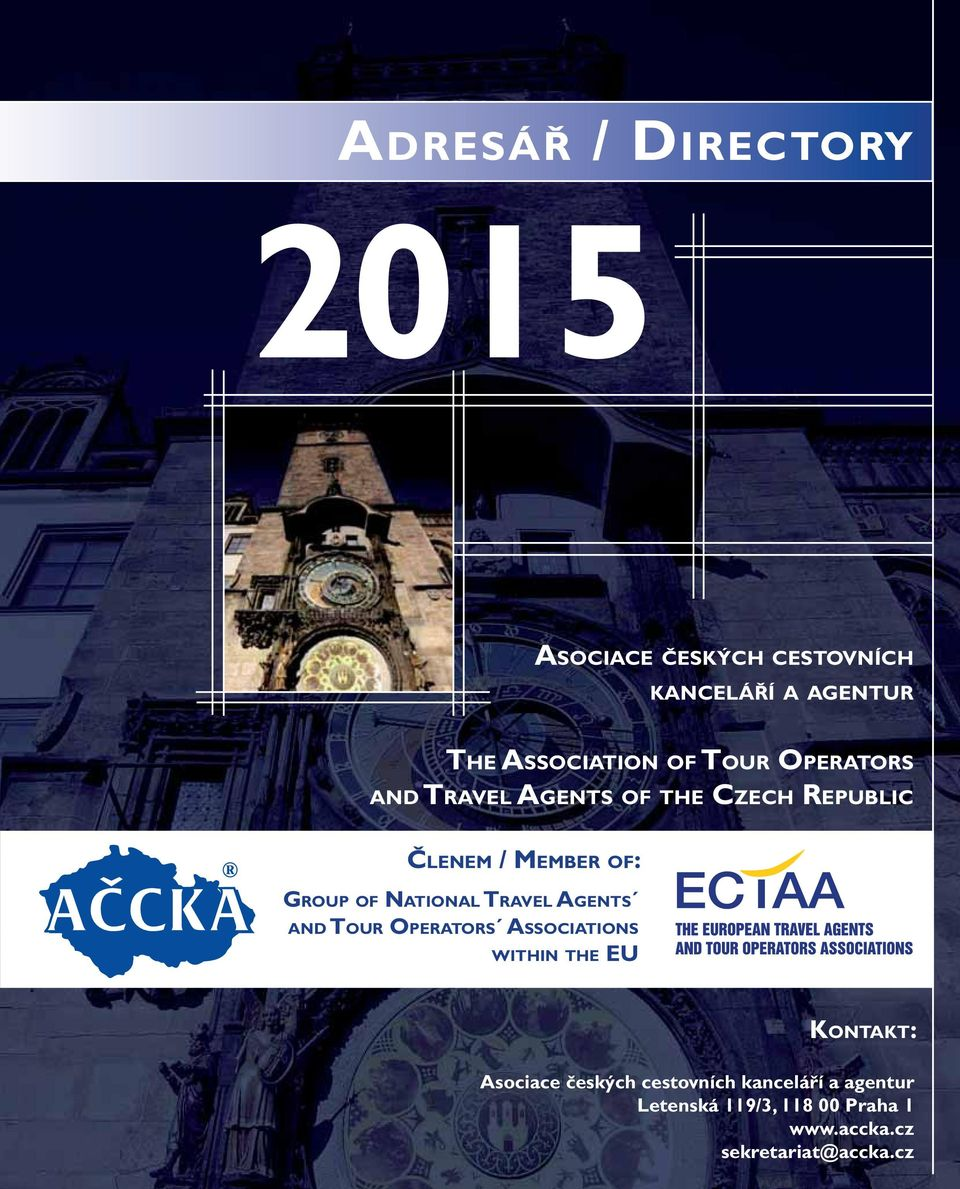 NATIONAL TRAVEL AGENTS AND TOUR OPERATORS ASSOCIATIONS WITHIN THE EU KONTAKT: Asociace