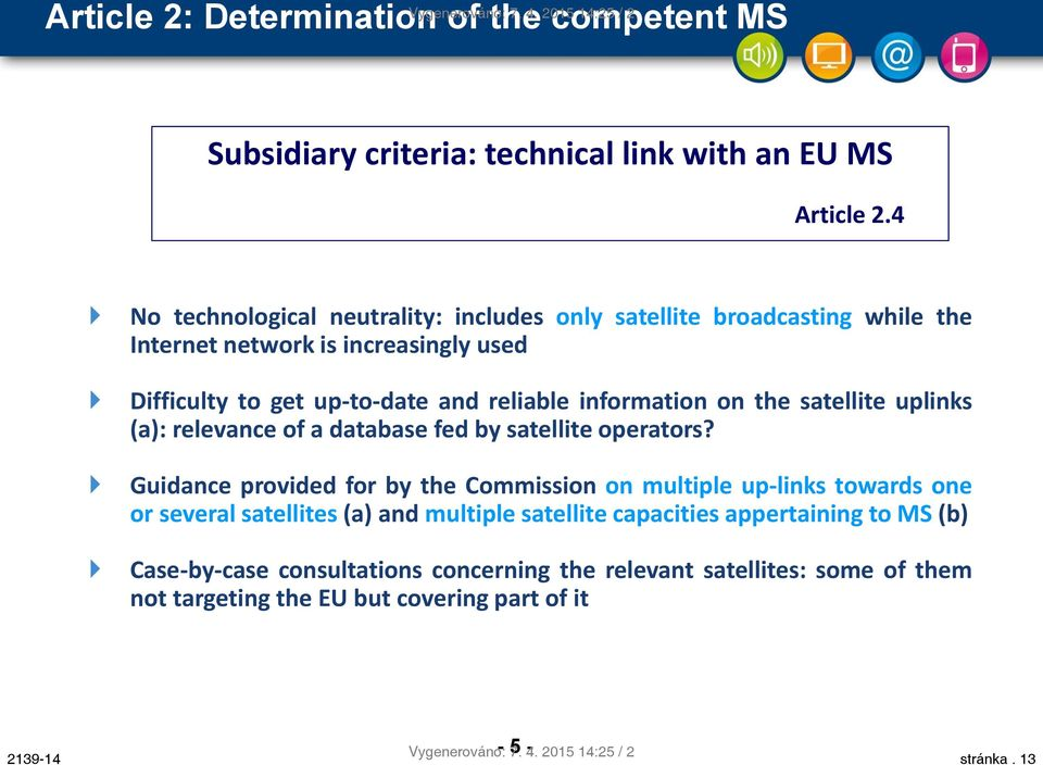 satellite uplinks (a): relevance of a database fed by satellite operators?
