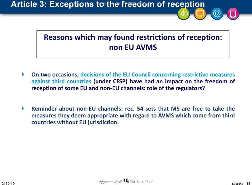 decisions of the EU Council concerning restrictive measures against third countries (under CFSP) have had an impact on the freedom of reception of some