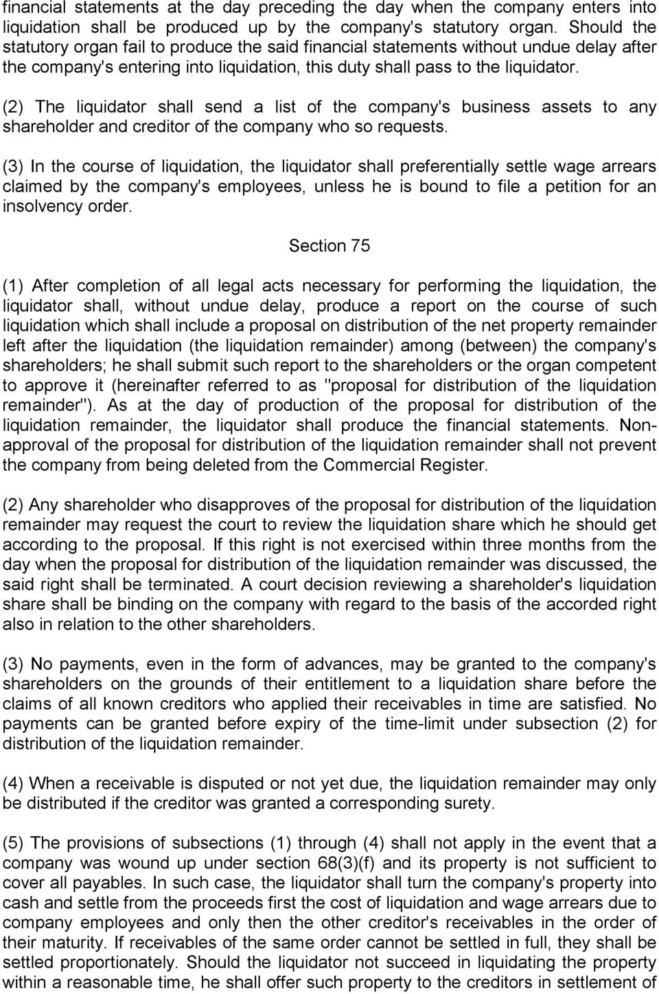 (2) The liquidator shall send a list of the company's business assets to any shareholder and creditor of the company who so requests.