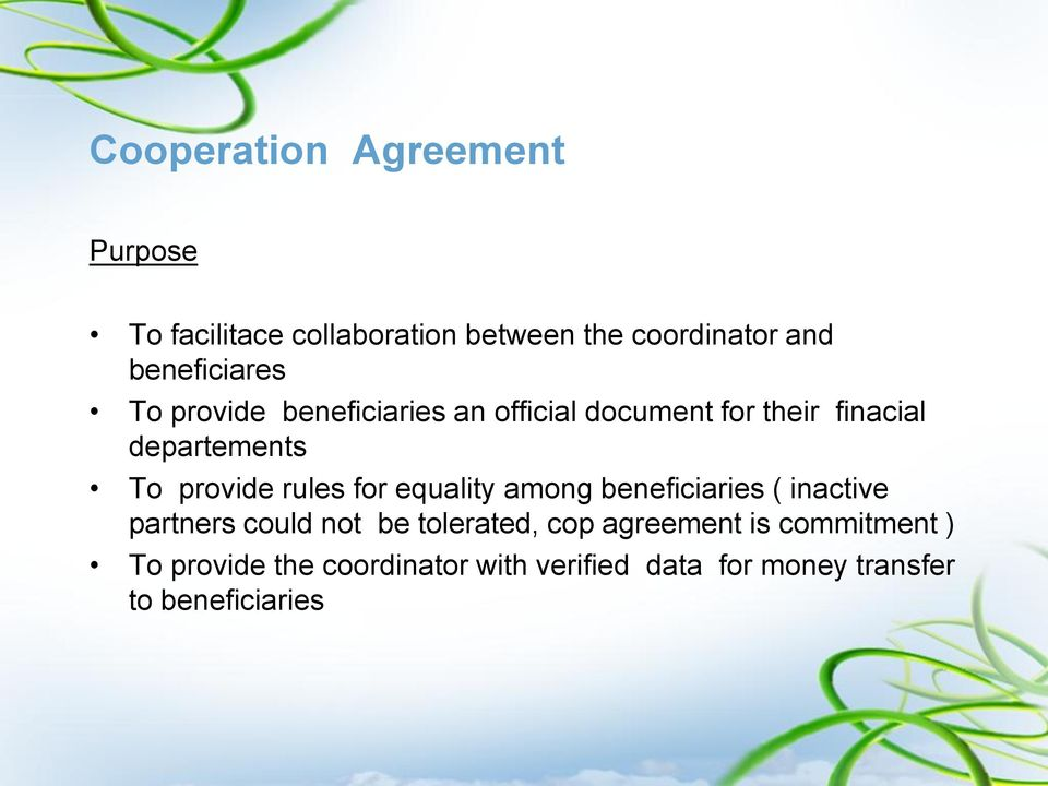 provide rules for equality among beneficiaries ( inactive partners could not be tolerated, cop