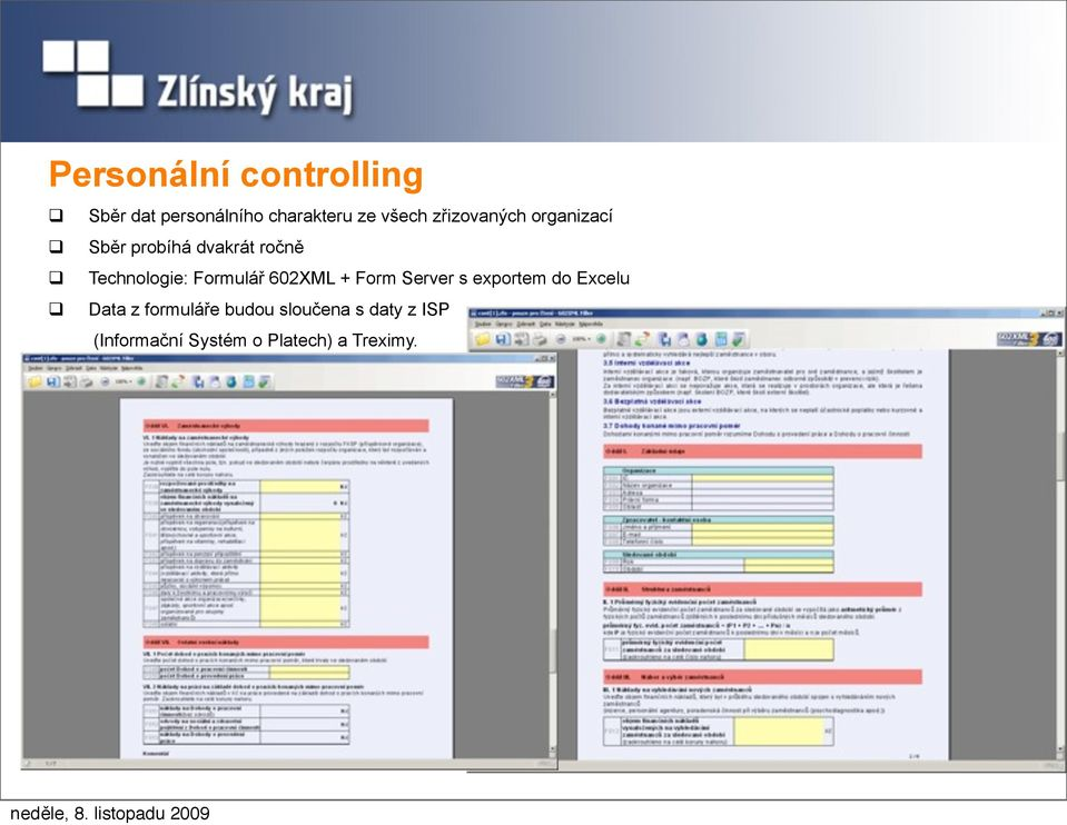 Formulář 602XML + Form Server s exportem do Excelu Data z