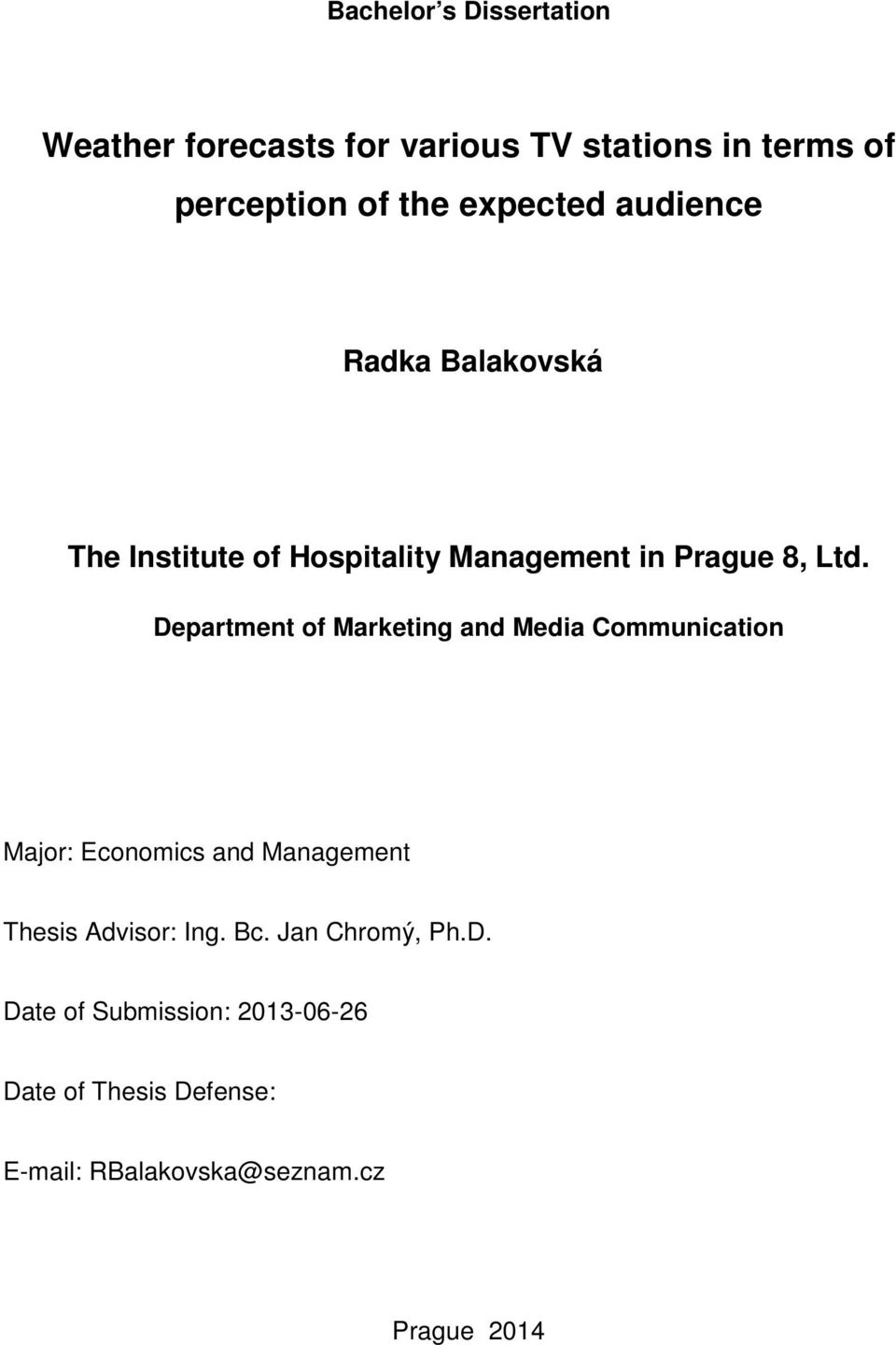 Department of Marketing and Media Communication Major: Economics and Management Thesis Advisor: Ing.