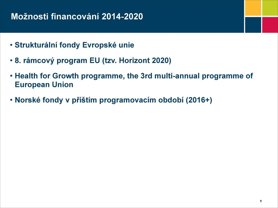 Horizont 2020) Health for Growth programme, the 3rd
