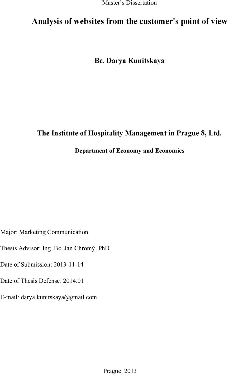 Department of Economy and Economics Major: Marketing Communication Thesis Advisor: Ing. Bc.