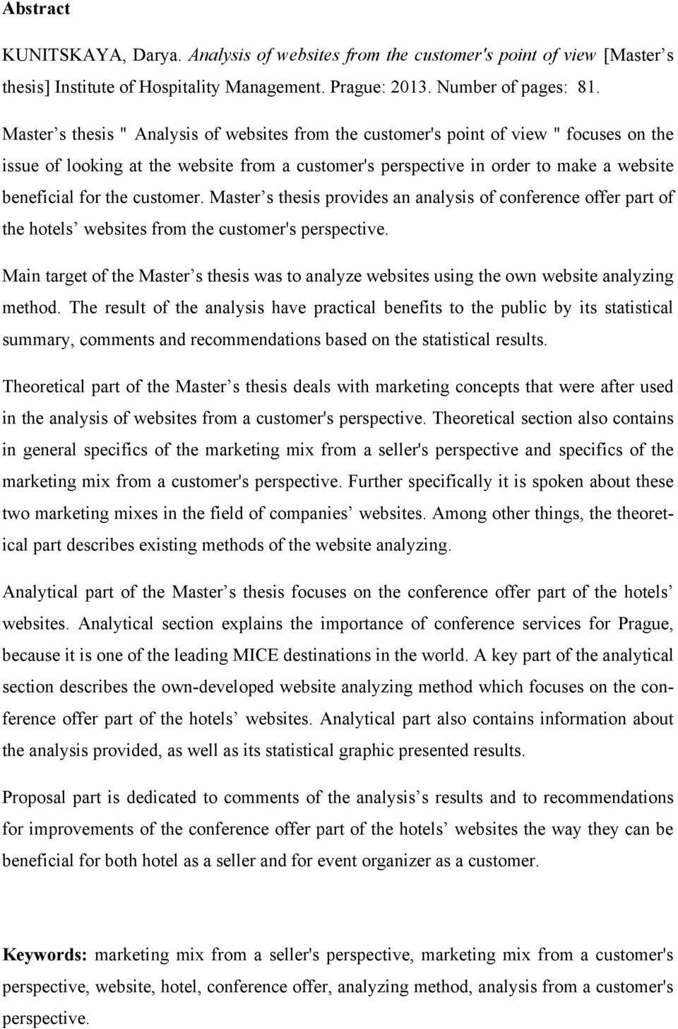 customer. Master s thesis provides an analysis of conference offer part of the hotels websites from the customer's perspective.