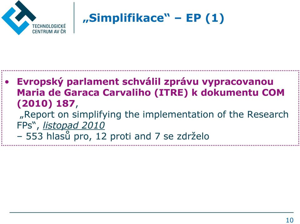 (2010) 187, Report on simplifying the implementation of the