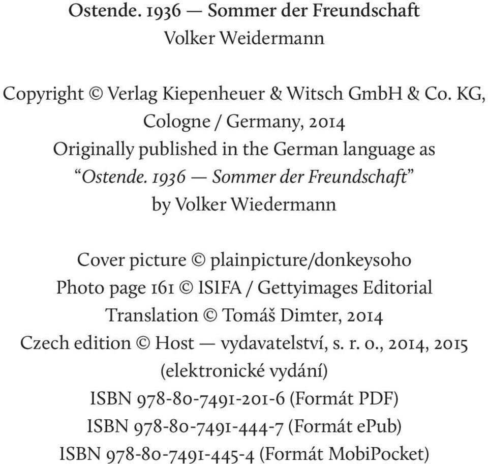 1936 Sommer der Freundschaft by Volker Wiedermann Cover picture plainpicture/donkeysoho Photo page 161 ISIFA / Gettyimages Editorial