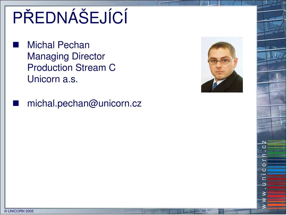 Stream C Unicorn a.s. michal.
