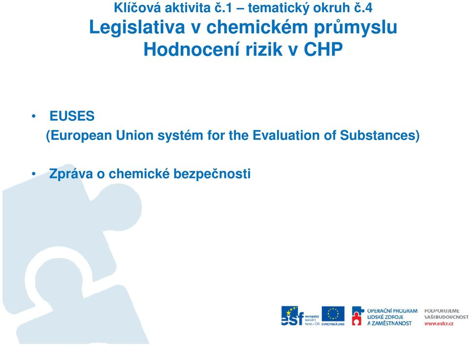rizik v CHP EUSES (European Union systém for