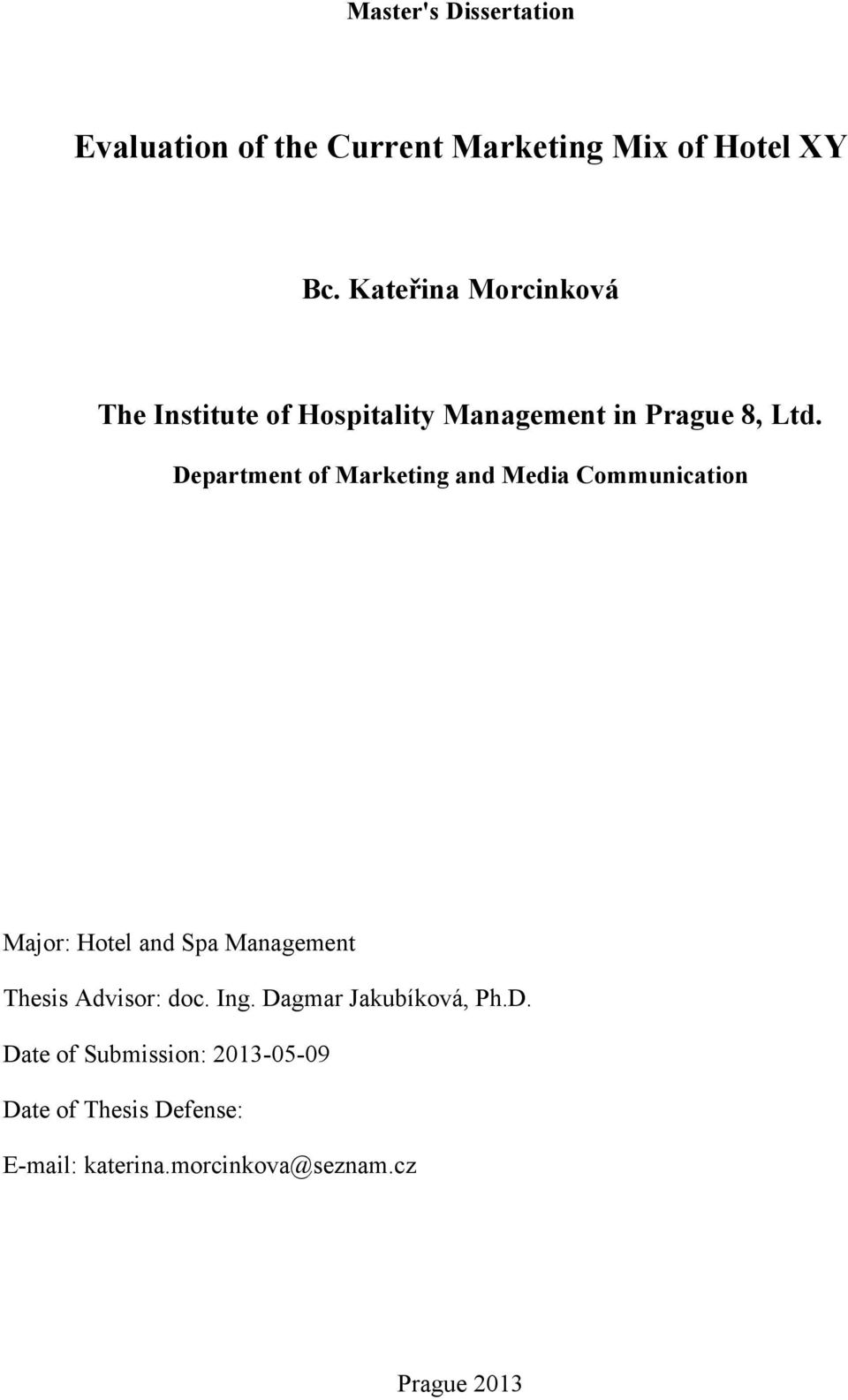 Department of Marketing and Media Communication Major: Hotel and Spa Management Thesis Advisor: