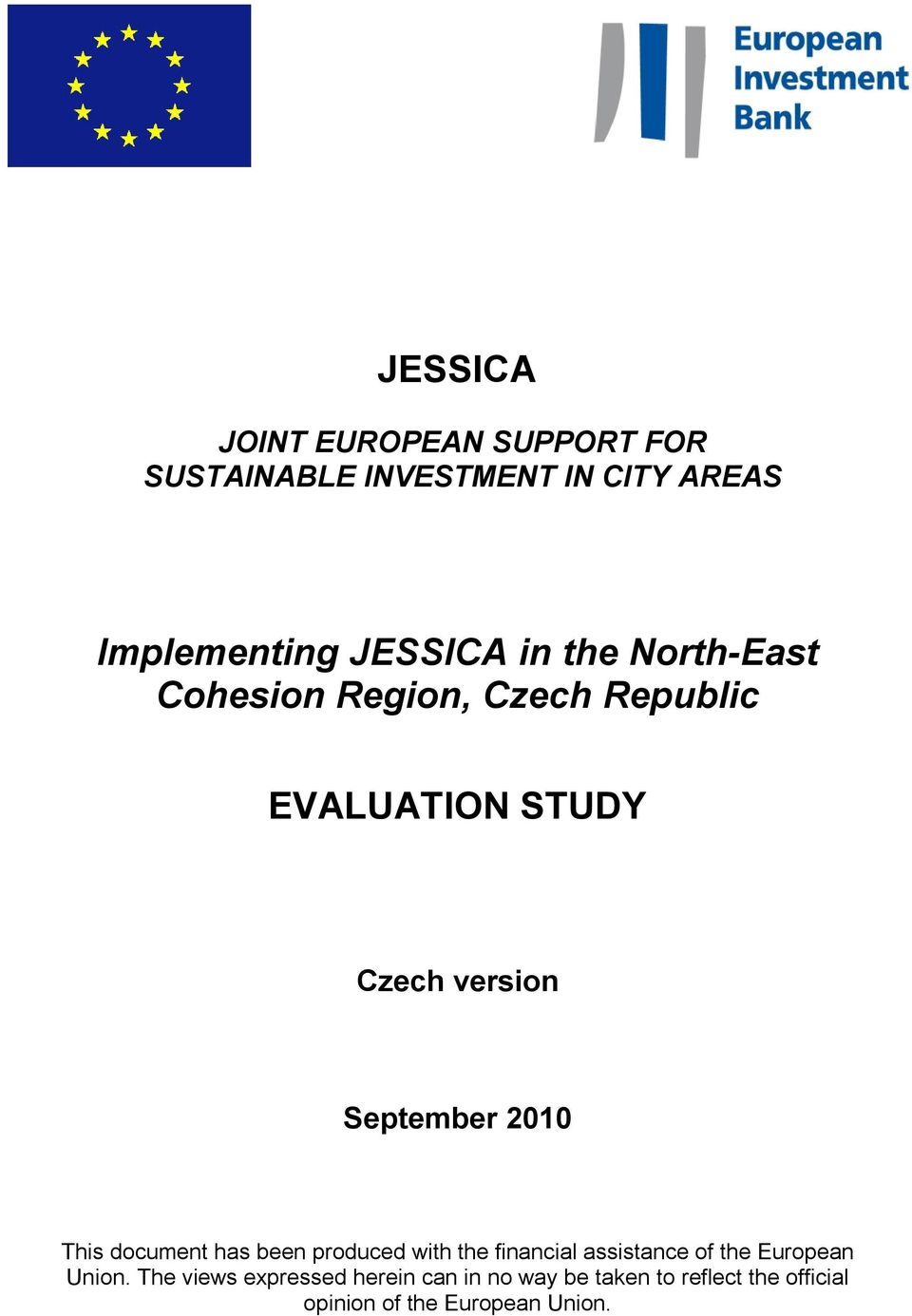 2010 This document has been produced with the financial assistance of the European Union.