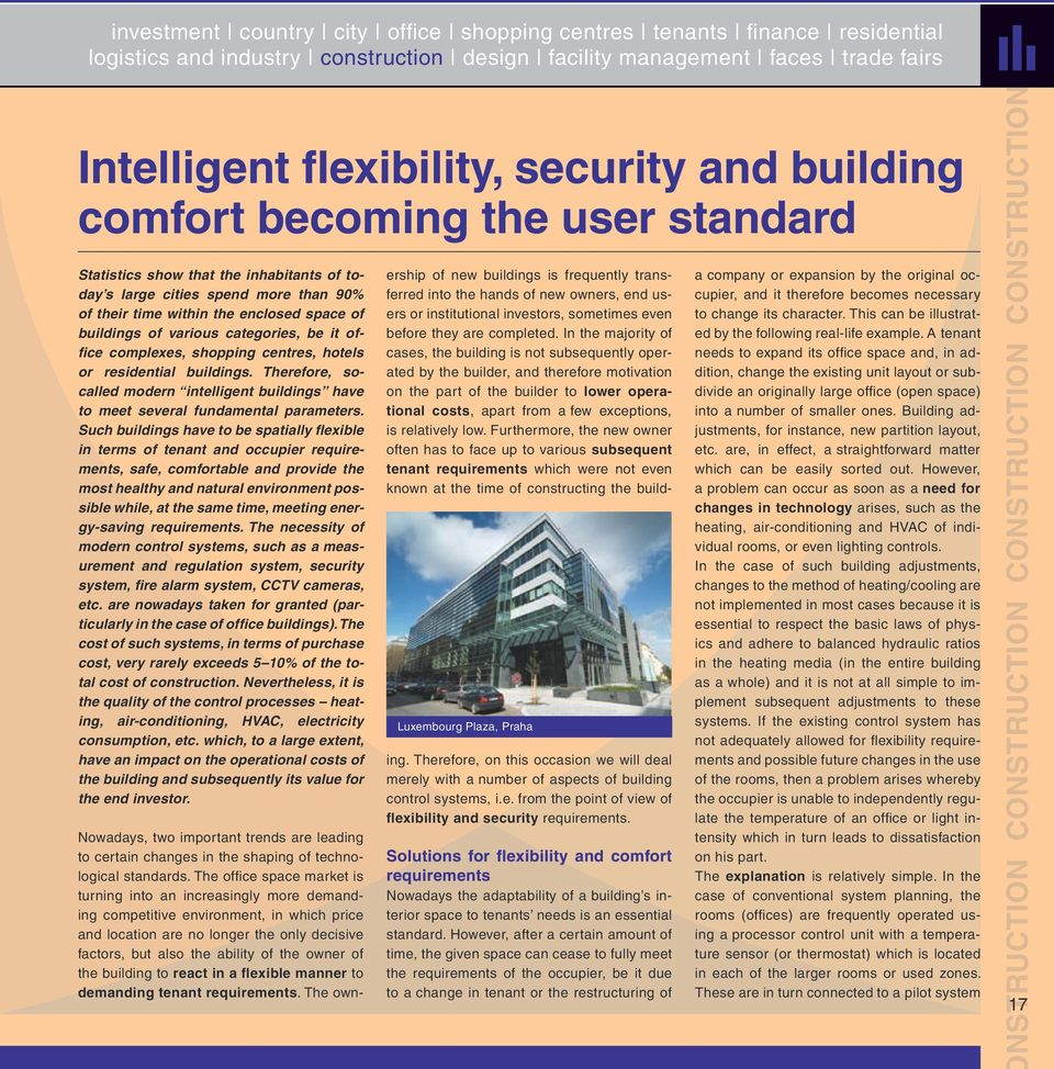 Therefore, socalled modern intelligent buildings have to meet several fundamental parameters.