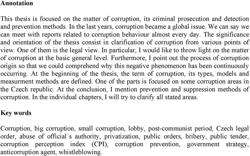 One of them is the legal view. In particular, I would like to throw light on the matter of corruption at the basic general level.