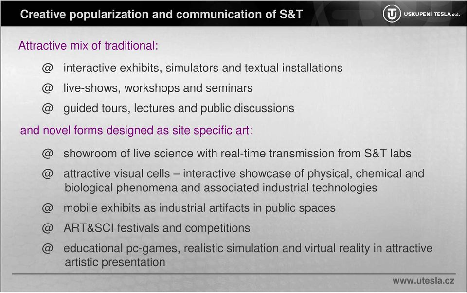 transmission from S&T labs attractive visual cells interactive showcase of physical, chemical and biological phenomena and associated industrial technologies mobile